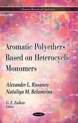 Aromatic Polyethers Based on Heterocyclic Monomers | Rusanov, Alexander L. ; Belomoina, Nataliya M. |