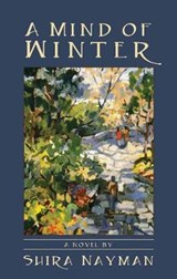A Mind of Winter | Shira Nayman |