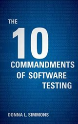 The Ten Commandments of Software Testing | Donna L. Simmons |