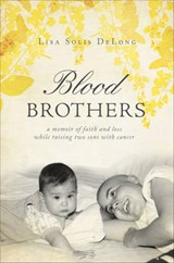 Blood Brothers | Lisa Solis DeLong |