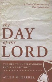 The Day of the Lord, the Key to Understanding End-Time Prophecy