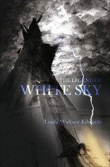 The Legend of White Sky | Linda Wallace Edwards |