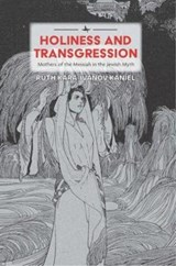 Holiness and Transgression | Ruth Kara-ivanov Kaniel |