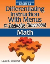 Differentiating Instruction With Menus for the Inclusive Classroom: Math | Laurie E. Westphal |
