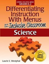 Differentiating Instruction With Menus for the Inclusive Classroom: Science | Laurie E. Westphal |