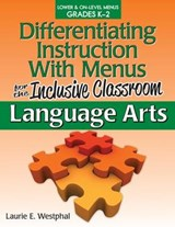 Differentiating Instruction with Menus for the Inclusive Classroom | Laurie Westphal |