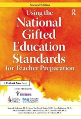 Using the National Gifted Education Standards for Teacher Preparation | Johnsen, Susan K., Ph.D. |
