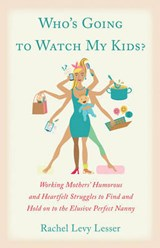 Who's Going to Watch My Kids? | Rachel Levy Lesser |