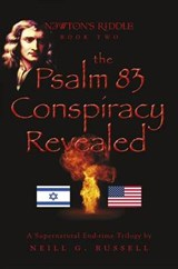 The Psalm 83 Conspiracy Revealed, Second Edition | Neill G. Russell |