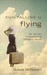 From Falling to Flying | Gussie Mcrobert |