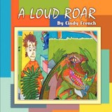 A Loud Roar | Cindy French |