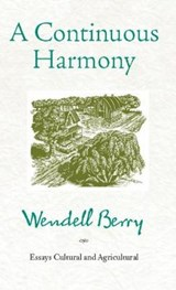 A Continuous Harmony | Wendell Berry |