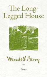 The Long-Legged House | Wendell Berry |