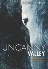 Uncanny Valley | Lawrence Weschler |