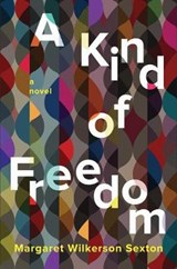 A Kind of Freedom | Margaret Wilkerson Sexton |