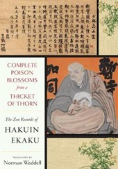 Complete Poison Blossoms from a Thicket of Thorn | Hakuin Zenji |
