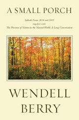 A Small Porch | Wendell Berry |