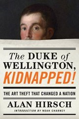 The Duke of Wellington, Kidnapped! | Alan Hirsch |