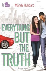 Everything But the Truth | Amanda Hubbard; Mandy Hubbard |