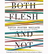 Both Flesh and Not | David Foster Wallace |