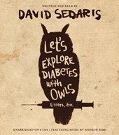 Let's Explore Diabetes With Owls | David Sedaris |