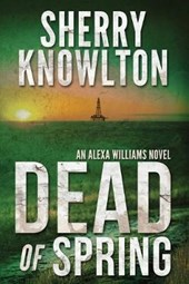 Dead of Spring | Sherry Knowlton |