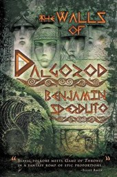 The Walls of Dalgorod | Benjamin Sperduto |