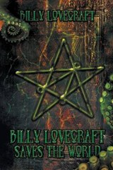 Billy Lovecraft Saves the World | Billy Lovecraft |