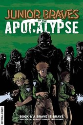Junior Braves of the Apocalypse | Smith, Greg ; Tanner, Michael |