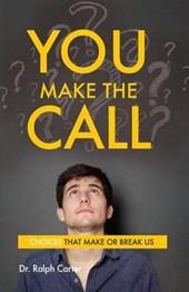 You Make the Call