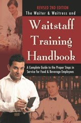 The Waiter & Waitress and Waitstaff Training Handbook | Arduser, Lora ; Brown, Douglas ; Centers, Taylor |