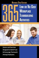 365 Low or No Cost Workplace Teambuilding Activities | Peragine, John ; Hudgins, Grace |