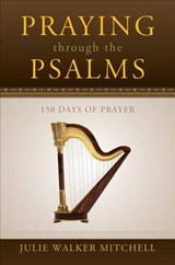 Praying Through the Psalms | Julie Walker Mitchell |