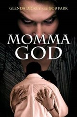 Momma God | Glenda Dickey |