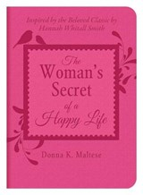 The Woman's Secret of a Happy Life | Donna K. Maltese |