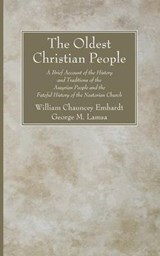 The Oldest Christian People | William Chauncey Emhardt |