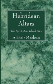 Hebridean Altars | Alistair MacLean |
