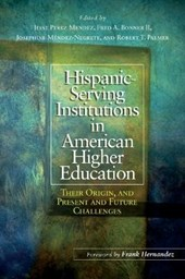 Hispanic Serving Institutions in American Higher Education | Jesse Perez Mendez |