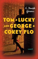 Tom & Lucky (and George & Cokey Flo) | C Joseph Greaves |