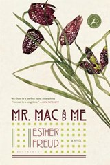 Mr. Mac and Me | Esther Freud |