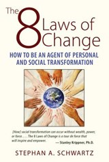 The 8 Laws of Change | Stephan A. Schwartz |