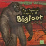 The Unsolved Mystery of Bigfoot | Michael Burgan |