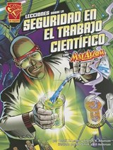 Lecciones sobre la seguridad en el trabajo científico con Max Axiom, supercientífic / Lessons on Work Safety with Max Axiom, Superscientist | Lemke, Donald B. ; Adamson, Thomas K. |