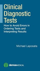 Clinical Diagnostic Tests | Laposata, Michael, M.D., Ph.D. |