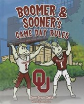 Boomer and Sooner's Game Day Rules | Sherri Graves Smith |