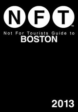 Not for Tourists Guide to Boston | Not for Tourists |
