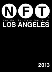 Not For Tourists Guide to Los Angeles 2013