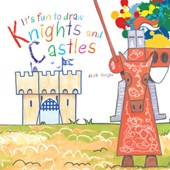 It's Fun to Draw Knights and Castles | Mark Bergin |