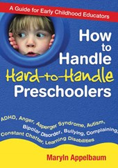 How to Handle Hard-To-Handle Preschoolers | Maryln Appelbaum |