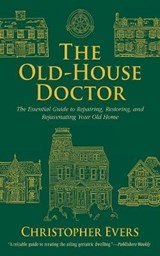 The Old-House Doctor | Christopher Evers |